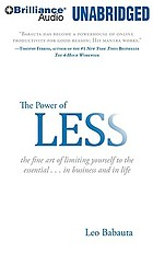 The Power of less : [the fine art of limiting yourself to the essential]