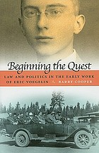 Beginning the quest : law and politics in the early work of Eric Voegelin