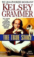 Kelsey Grammer : the true story