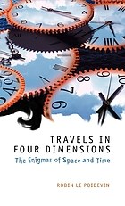 Travels in four dimensions : the enigmas of space and time