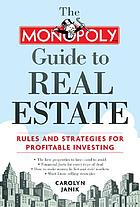 The Monopoly guide to real estate : rules and strategies for profitable investing