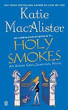Holy smokes : an Aisling Grey, guardian, novel