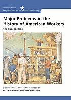 Major problems in the history of American workers : documents and essays