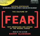 The culture of fear : [why Americans are afraid of the wrong things]