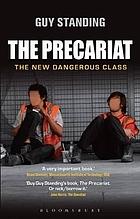The precariat the new dangerous class