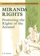 Miranda rights : protecting the rights of the accused