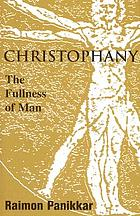 Christophany : the fullness of man