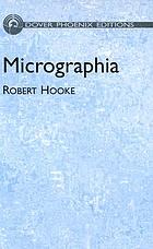 Micrographia; or, Some physiological descriptions of minute bodies made by magnifying glasses, with observations and inquiries thereupon