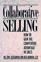 Collaborative selling : how to gain the competitive advantage in sales