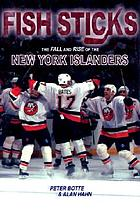 Fish sticks : the fall and rise of the New York Islanders