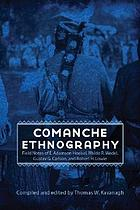 Comanche ethnography field notes of E. Adamson Hoebel, Waldo R. Wedel, Gustav G. Carlson, and Robert H. Lowie
