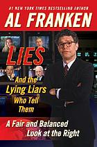 Lies : and the lying liars who tell them : a fair and balanced look at the Right
