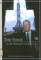 The voice of Dr. Wernher Von Braun : an anthology