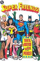 Super friends! : truth, justice and peace!