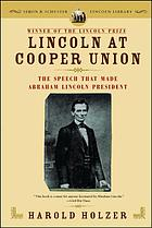 Lincoln at Cooper Union [the speech that made Abraham Lincoln president