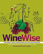 Winewise : your complete guide to understanding, selecting, and enjoying wine