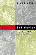 Beyond solidarity : pragmatism and difference in a globalized world