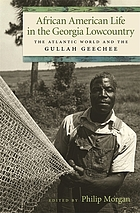 African American life in the Georgia lowcountry the Atlantic world and the Gullah Geechee