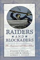 Raiders & blockaders : the American Civil War afloat