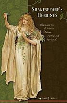 Shakespeare's heroines : characteristics of women--moral, poetical, and historical