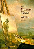 The painted sketch : American impressions from nature, 1830-1880