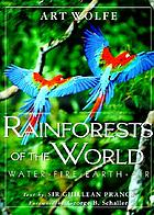 Rainforests of the world : water, fire, Earth & air