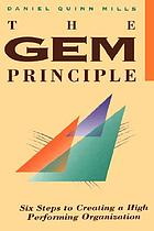 The GEM principle : six steps to creating a high performance organization