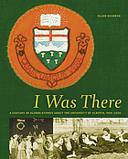 I was there : a century of alumni stories about the University of Alberta, 1906-2006
