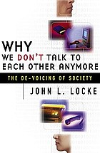 Why we don't talk to each other anymore : the de-voicing of society