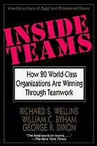 Inside teams : how 20 world-class organizations are winning through teamwork