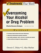 Overcoming your alcohol or drug problem : effective recovery strategies : workbook