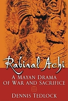 Rabinal Achi : a Mayan drama of war and sacrifice