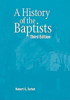 A history of the Baptists. With a foreward by Kenneth Scott Latourette