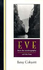 Eve--from the autobiography, and other poems