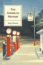 The American mystery : American literature from Emerson to DeLillo