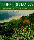 The Columbia : sustaining a modern resource