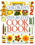 The children's step by step cookbook