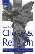 Choice and religion : a critique of rational choice theory