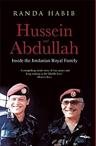 Hussein and Abdullah : inside the Jordanian royal family