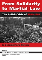 From Solidarity to martial law the Polish crisis of 1980-1981 : a documentary history