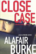 Close case : a Samantha Kincaid mystery