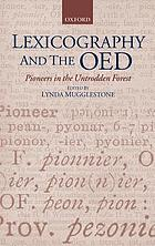 Lexicography and the OED : pioneers in the untrodden forest