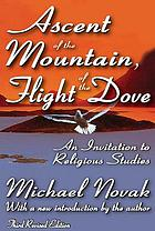 Ascent of the mountain, flight of the dove; an invitation to religious studies