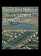 Land and natural development (LAND) code : guidelines for sustainable land development