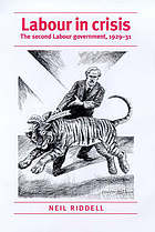 Labour in crisis : the second Labour government, 1929-1931