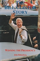 The Bill Clinton story : winning the presidency