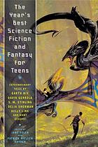 The years best science fiction and fantasy for teens : first annual collectionThe year's best science fiction and fantasy for teens