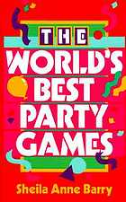The world's best party games