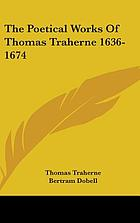 The poetical works of Thomas Traherne, faithfully reprinted from the author's original manuscript, together with Poems of felicity, reprinted from the Burney manuscript, and poems from various sources