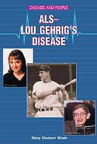 ALS--Lou Gehrig's disease